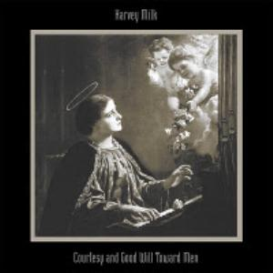Harvey Milk - Courtesy and Good Will Toward Men CD (album) cover