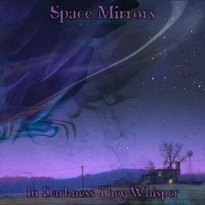 Space Mirrors In Darkness They Whisper album cover