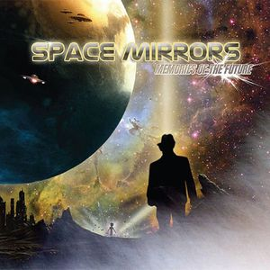 Memories Of The Future by SPACE MIRRORS album cover
