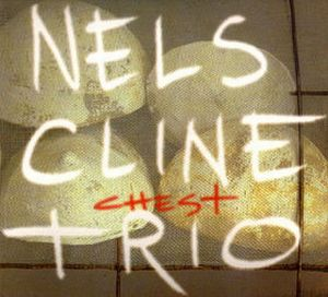 Nels Cline Chest album cover