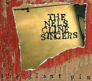 Nels Cline The Giant Pin album cover