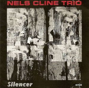Nels Cline Silencer album cover