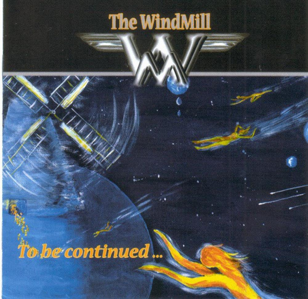 The Windmill - To Be Continued... CD (album) cover