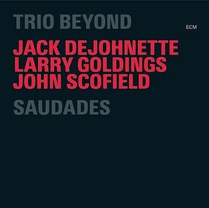 Jack DeJohnette Saudades (as Trio Beyond) album cover