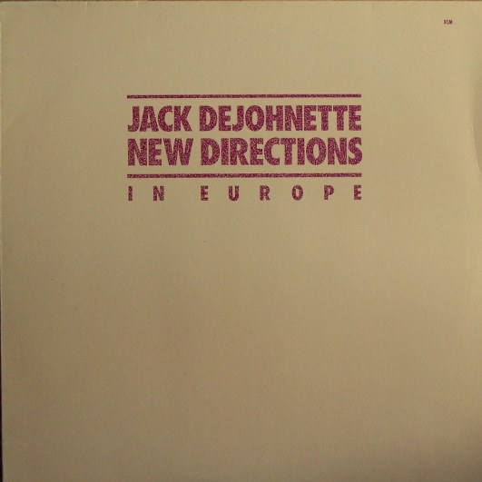 Jack DeJohnette New Directions In Europe album cover