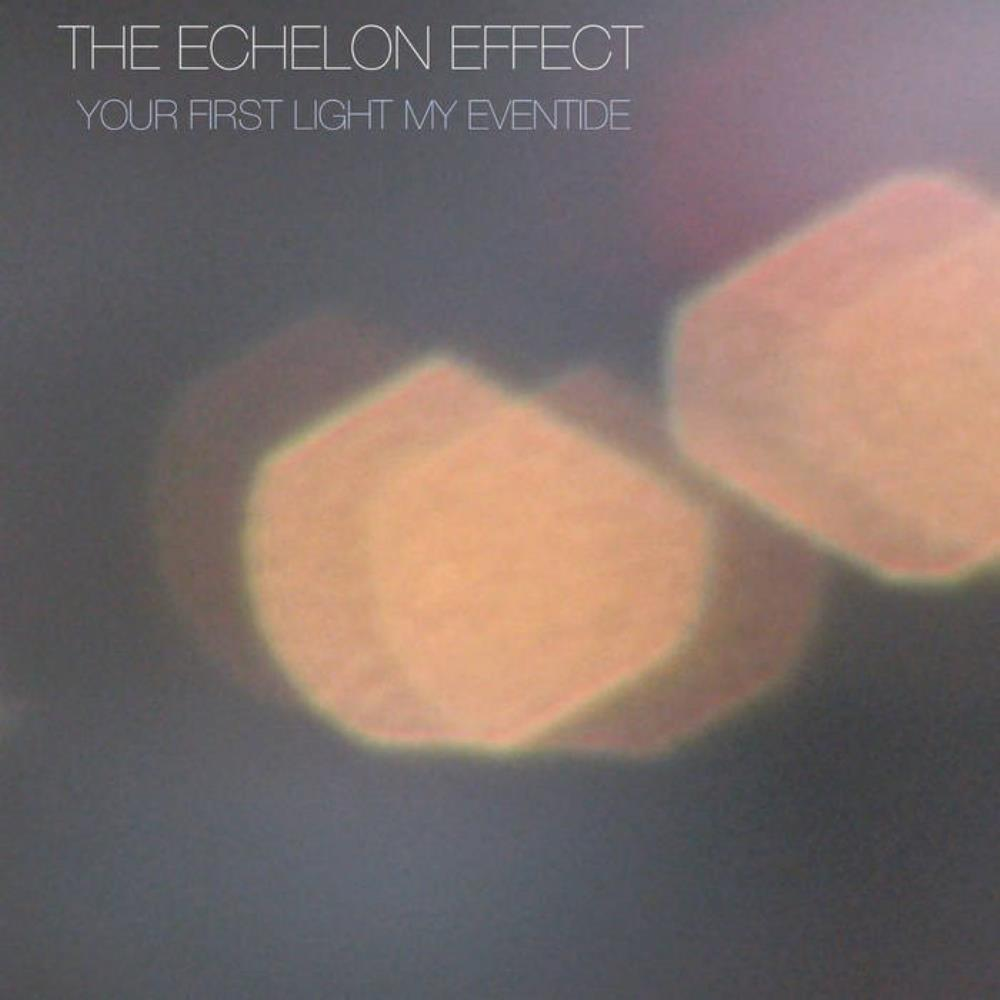 The Echelon Effect Your First Light My Eventide album cover