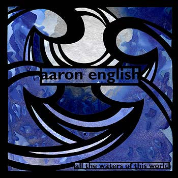 Aaron English - All the Waters of This World CD (album) cover