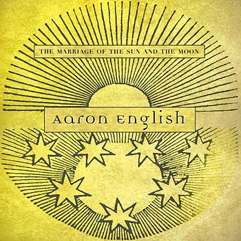 Aaron English - The Marriage of the Sun and the Moon CD (album) cover