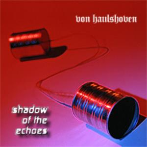 Von Haulshoven Shadow of the echo's album cover