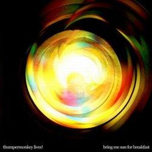 Thumpermonkey Lives! - Bring Me Sun For Breakfast CD (album) cover