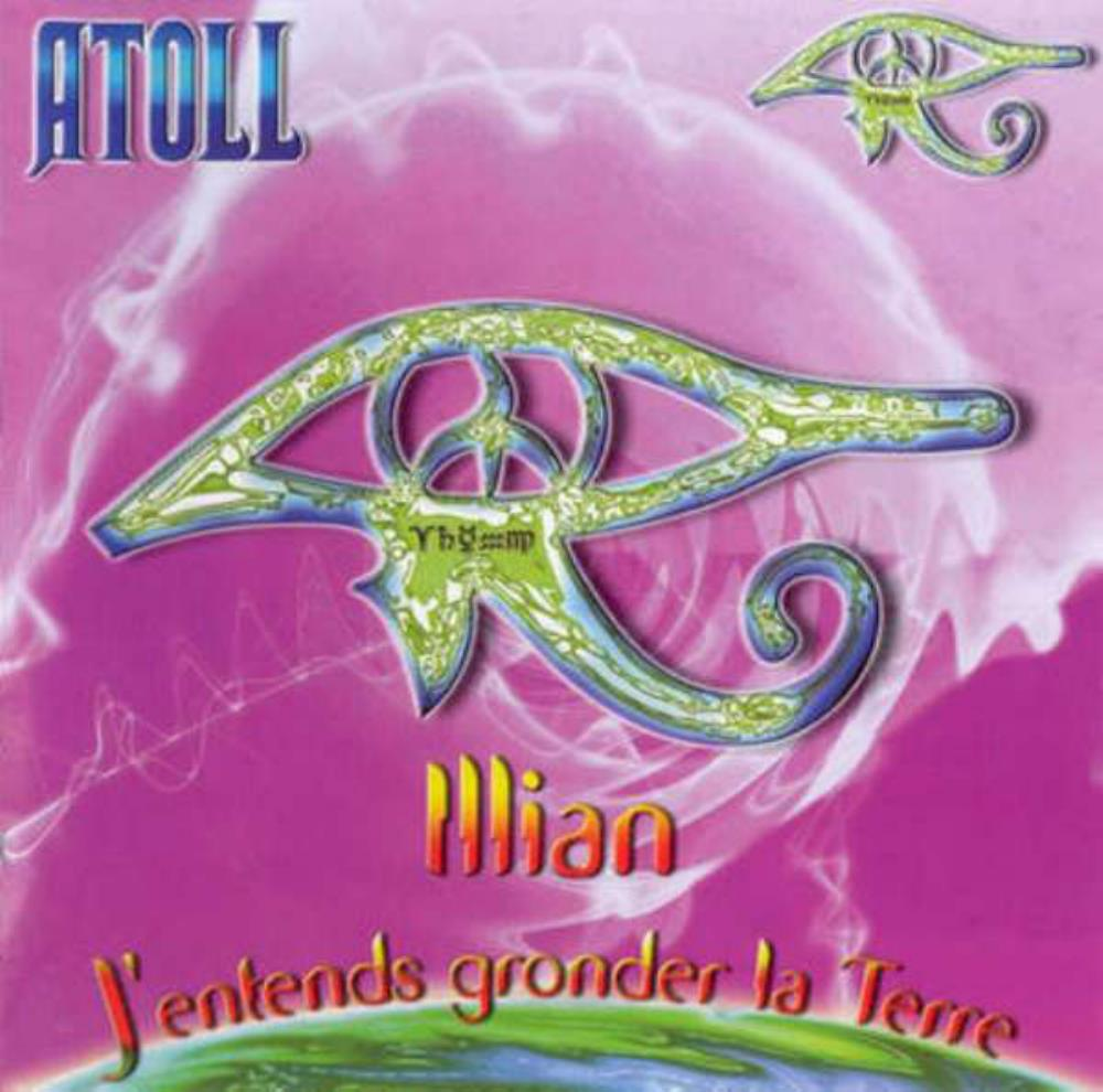 Atoll - Illian - J'Entends Gronder La Terre CD (album) cover