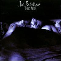 Jan Schelhaas Dark Ships album cover