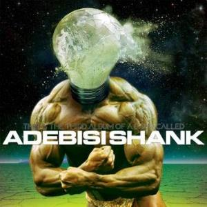 Adebisi Shank This Is The Third Album Of A Band Called Adebisi Shank album cover