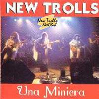 New Trolls Una Miniera album cover