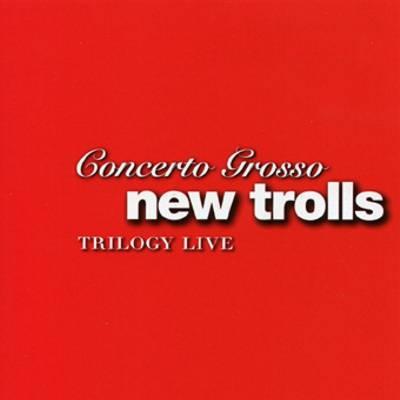 Risultati immagini per New Trolls Concerto Grosso Trilogy Live 2 cd