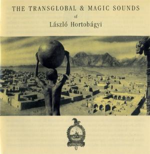 László Hortobágyi The Transglobal & Magic Sounds of László Hortobágyi album cover