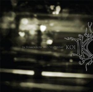 In Tomorrow Hid Yesterday by KOI album cover