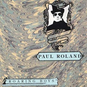 Paul Roland Roaring Boys album cover