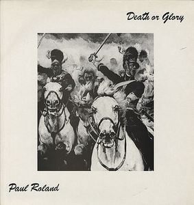 Paul Roland Death or Glory album cover