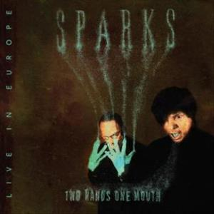 Two Hands, One Mouth: Live in Europe by SPARKS album cover