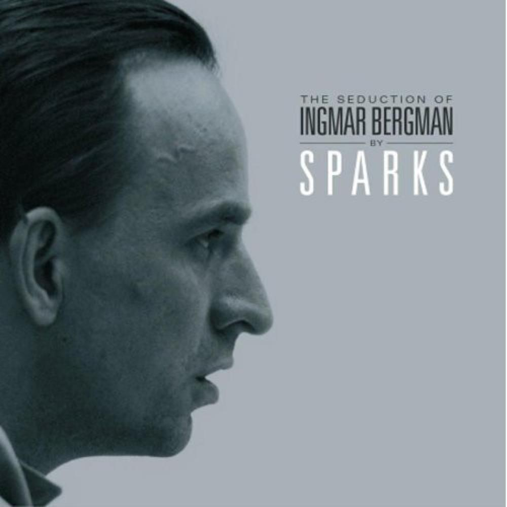 The Seduction Of Ingmar Bergman by SPARKS album cover