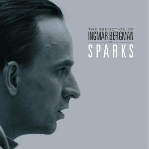 Sparks The Seduction Of Ingmar Bergman album cover