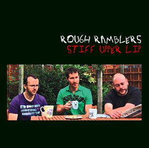 Rough Ramblers - Stiff Upper Lip CD (album) cover