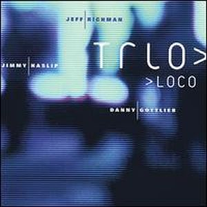 Jeff Richman Trio Loco album cover