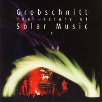 The History Of Solar Music Vol. 1 by GROBSCHNITT album cover
