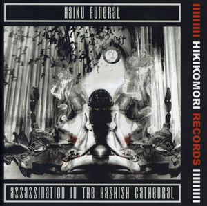 Assassination in the Hashish Cathedral by HAIKU FUNERAL album cover