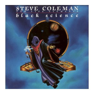Steve Coleman Black Science album cover