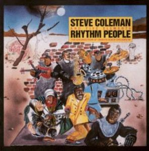 Steve Coleman - Rhythm People: The Resurrection of Creative Black Civilization CD (album) cover