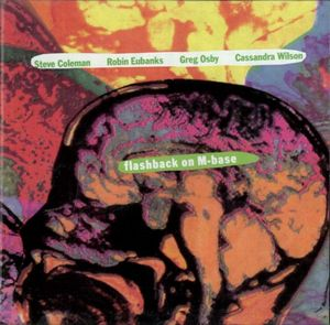 Steve Coleman Flashback On M-Base (with Robin Eubanks,Greg Osby and Cassandra Wilson ) album cover