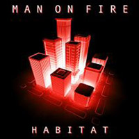 Man On Fire Habitat album cover