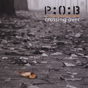 Crossing Over (as P:O:B) by SLAVES TO FASHION / P:O:B / PEDESTRIANS OF BLUE album cover