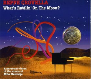 Beppe Crovella - What's Rattlin' On The Moon? CD (album) cover