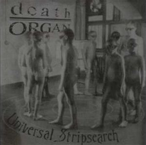 Death Organ Universal Stripsearch album cover
