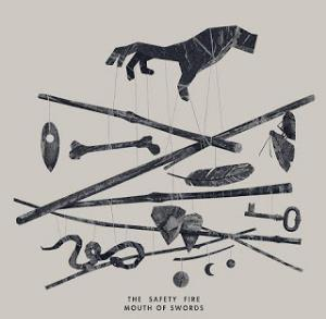 Mouth Of Swords by SAFETY FIRE, THE album cover