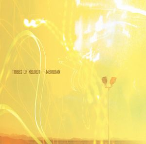 Tribes of Neurot Meridian album cover