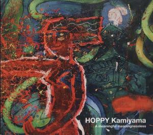 Hoppy Kamiyama A Meaningful Meaningnessless album cover