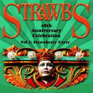 Strawbs 40th Anniversary Celebration: Vol 1: Strawberry Fayre album cover