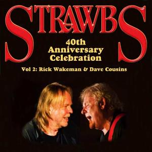 40th Anniversary Celebration Vol. 2: Rick Wakeman and Dave Cousins by STRAWBS album cover