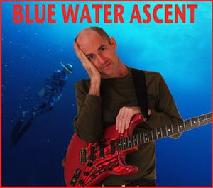 Henry Kaiser Blue Water Ascent album cover