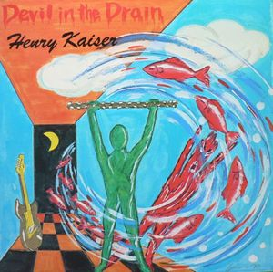 Henry Kaiser Devil In The Drain album cover