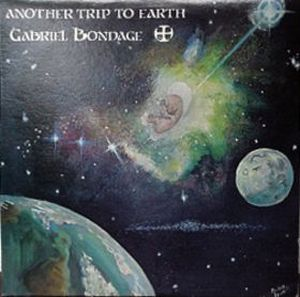 Another Trip To Earth by GABRIEL BONDAGE album cover