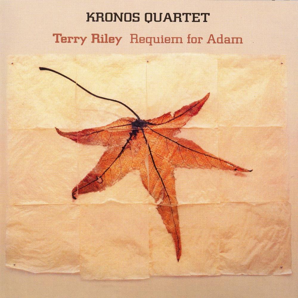 Kronos Quartet: Requiem For Adam by RILEY, TERRY album cover