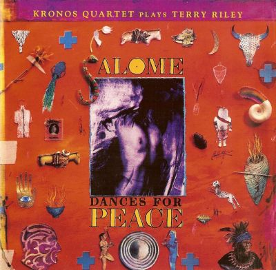 Terry Riley Kronos Quartet Plays Terry Riley - Salome Dances For Peace album cover