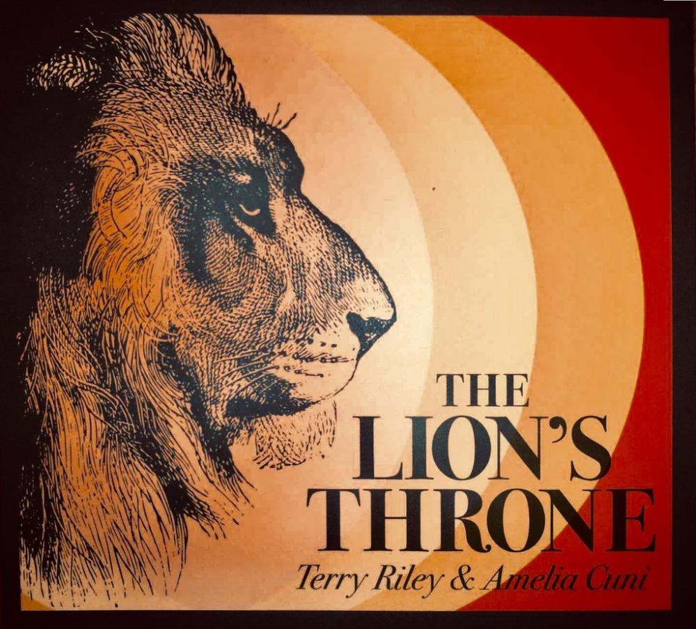 Terry Riley & Amelia Cuni: The Lion's Throne by RILEY, TERRY album cover