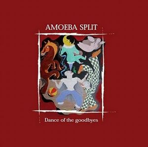 Amoeba Split Dance Of The Goodbyes album cover
