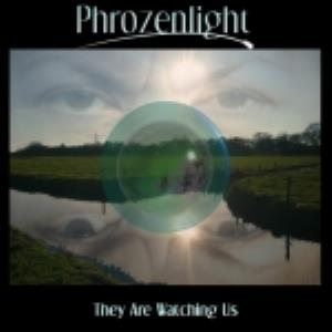 Phrozenlight They Are Watching Us album cover